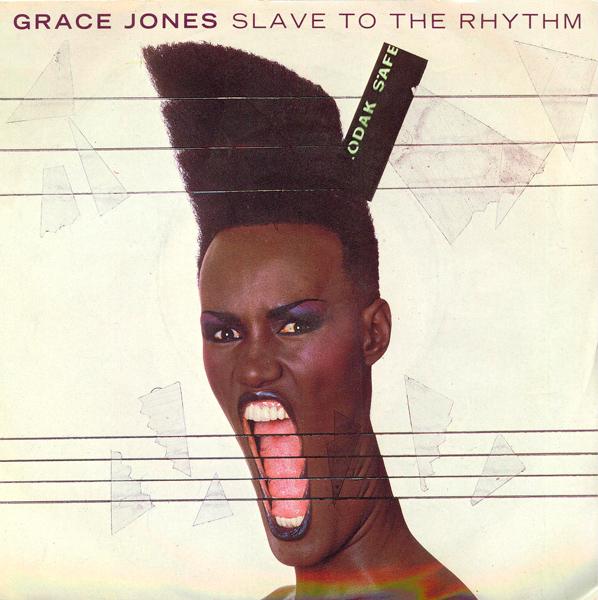 Grace Jones – 'Slave To The Rhythm'.