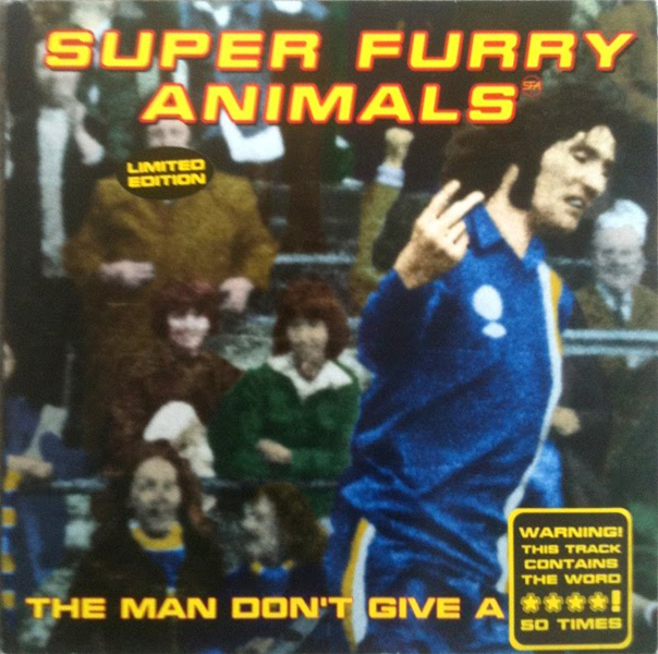 22 - Super Furry Animals, 'Man Don't Give A Fuck' (Howard Marks Remix)