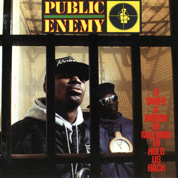 Public Enemy, 'It Takes a Nation of Millions to Hold us Back'