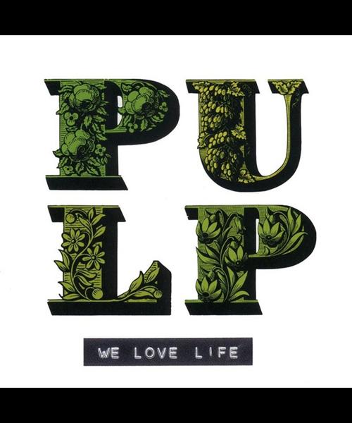 Pulp – 'We Love Life'