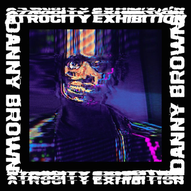 Danny Brown – 'Atrocity Exhibition'
