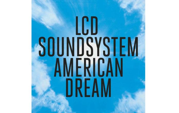 LCD Soundsystem - 'American Dream'