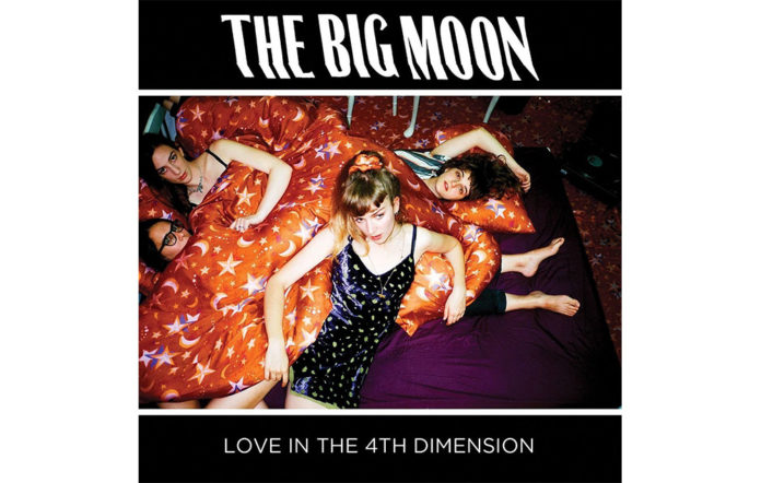 The Big Moon - 'Love In The 4th Dimension'
