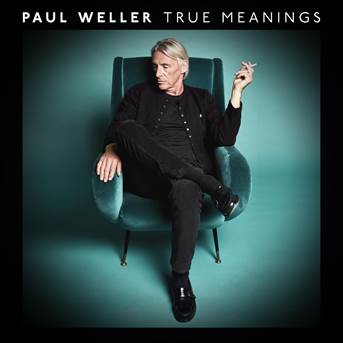 Paul Weller 'True Meanings'