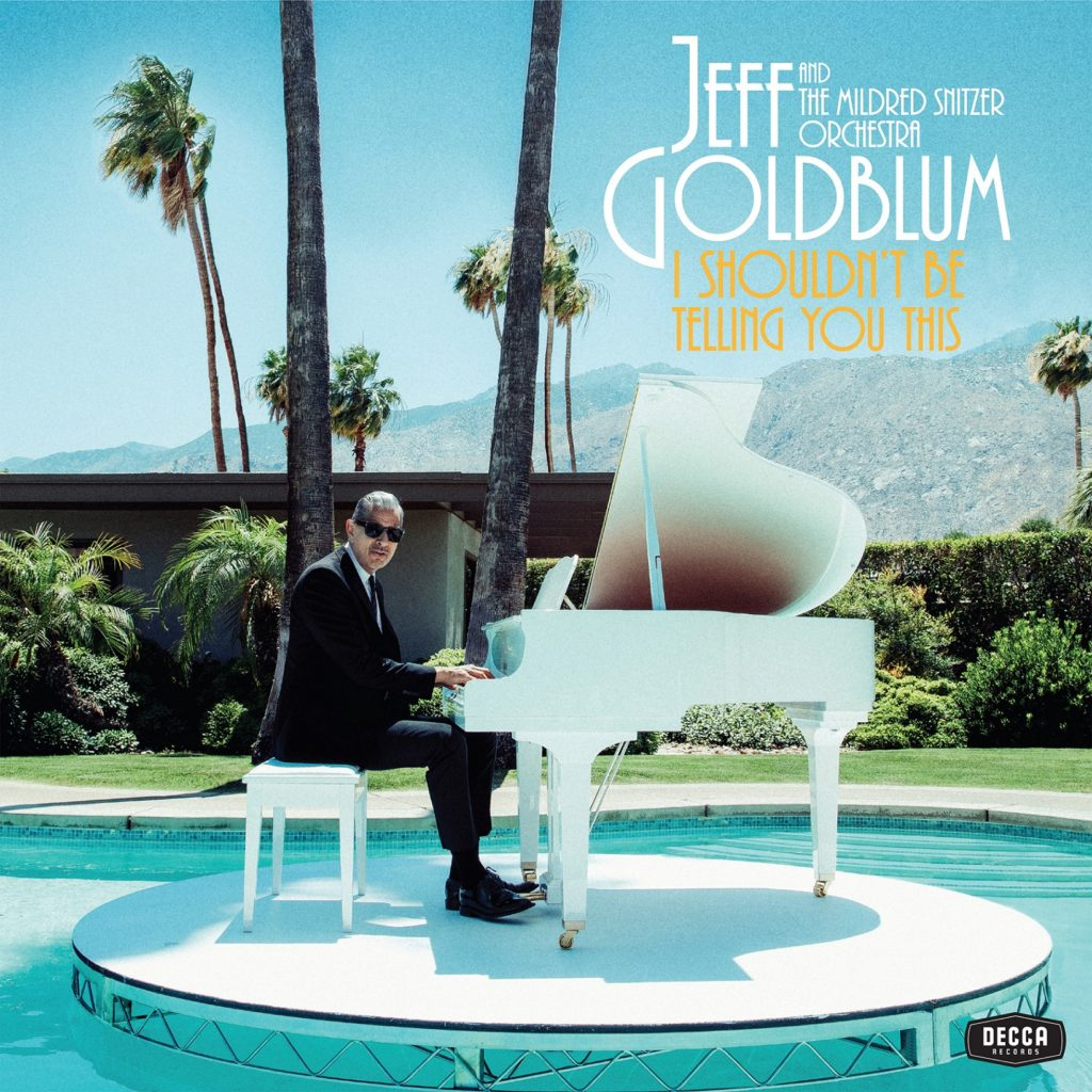 Jeff Goldblum I Shouldn't Be Telling You This jazz album
