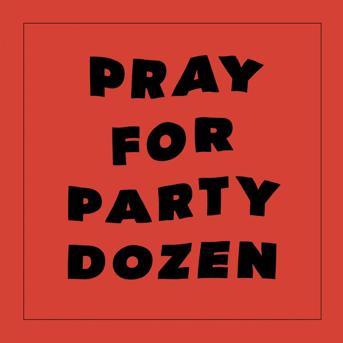 Party Dozen album art Pray for Party Dozen