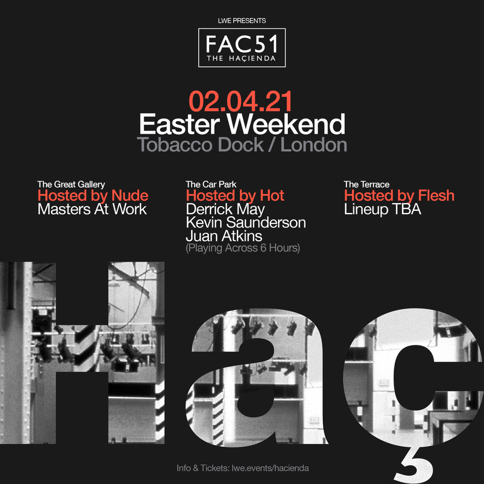 Iconic club The Haçienda have announced a night at London's Tobacco Dock for Easter 2021.