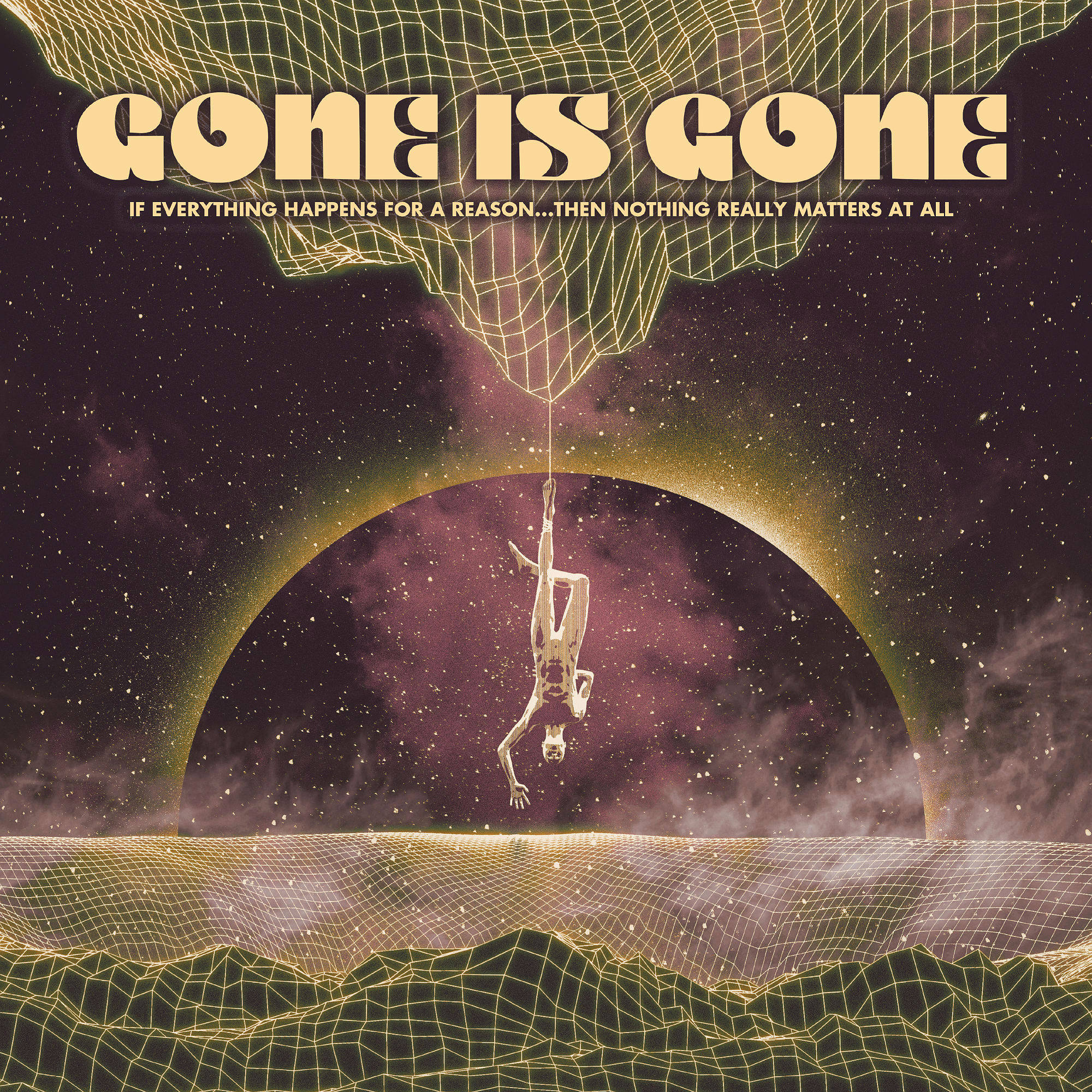 Gone is Gone announce new album 'IF EVERYTHING HAPPENS FOR A REASON… THEN NOTHING REALLY MATTERS AT ALL'