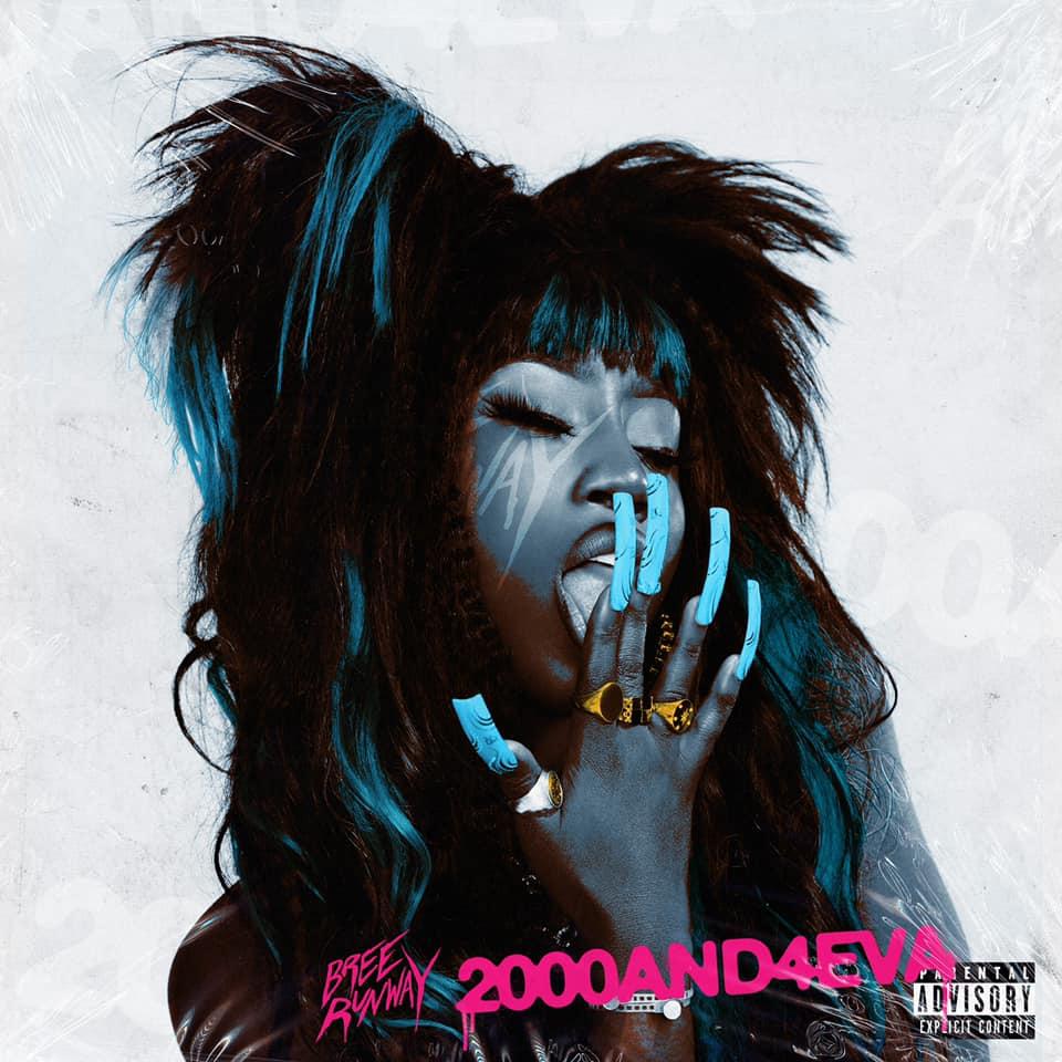 Bree Runway - '2000AND4EVA'