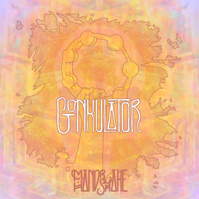 Mandrake Handshake - 'Gonkulator'