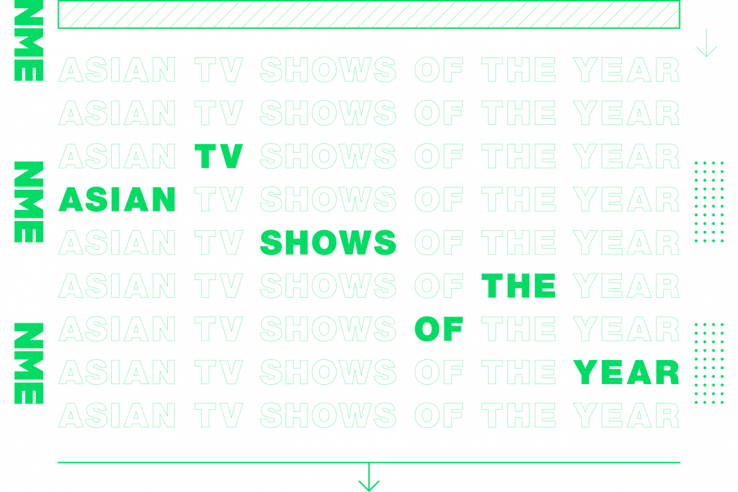 NME Asian TV Shows Of The Year