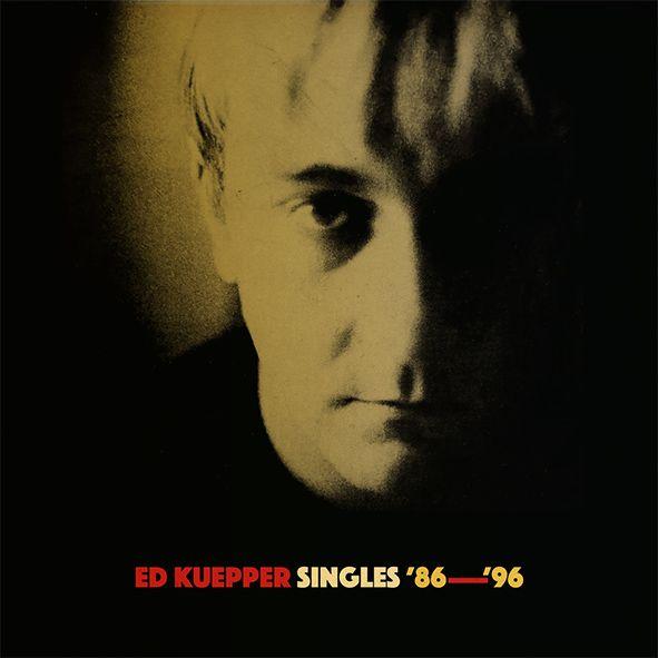 Ed Kuepper 'Singles '86-96' album artwork