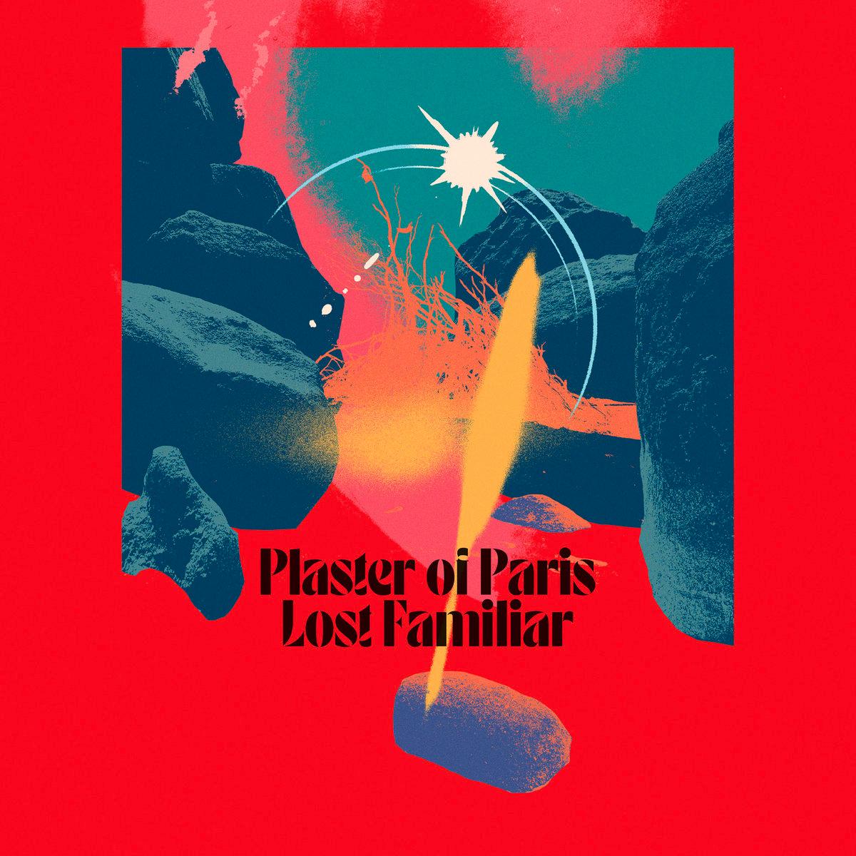 Plaster of Paris album 2021 Lost Familiar
