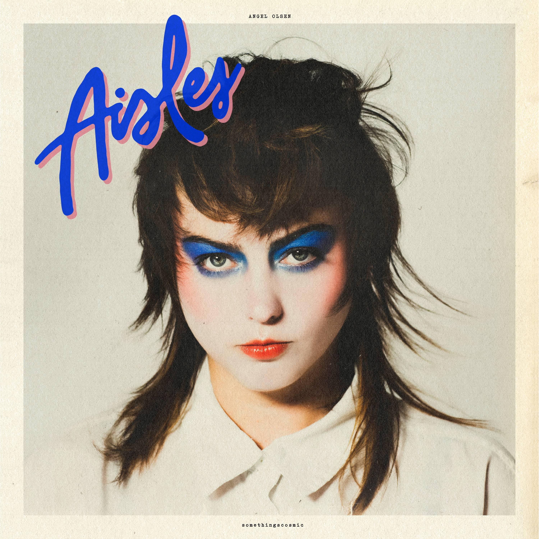 Angel Olsen - 'Aisles' EP