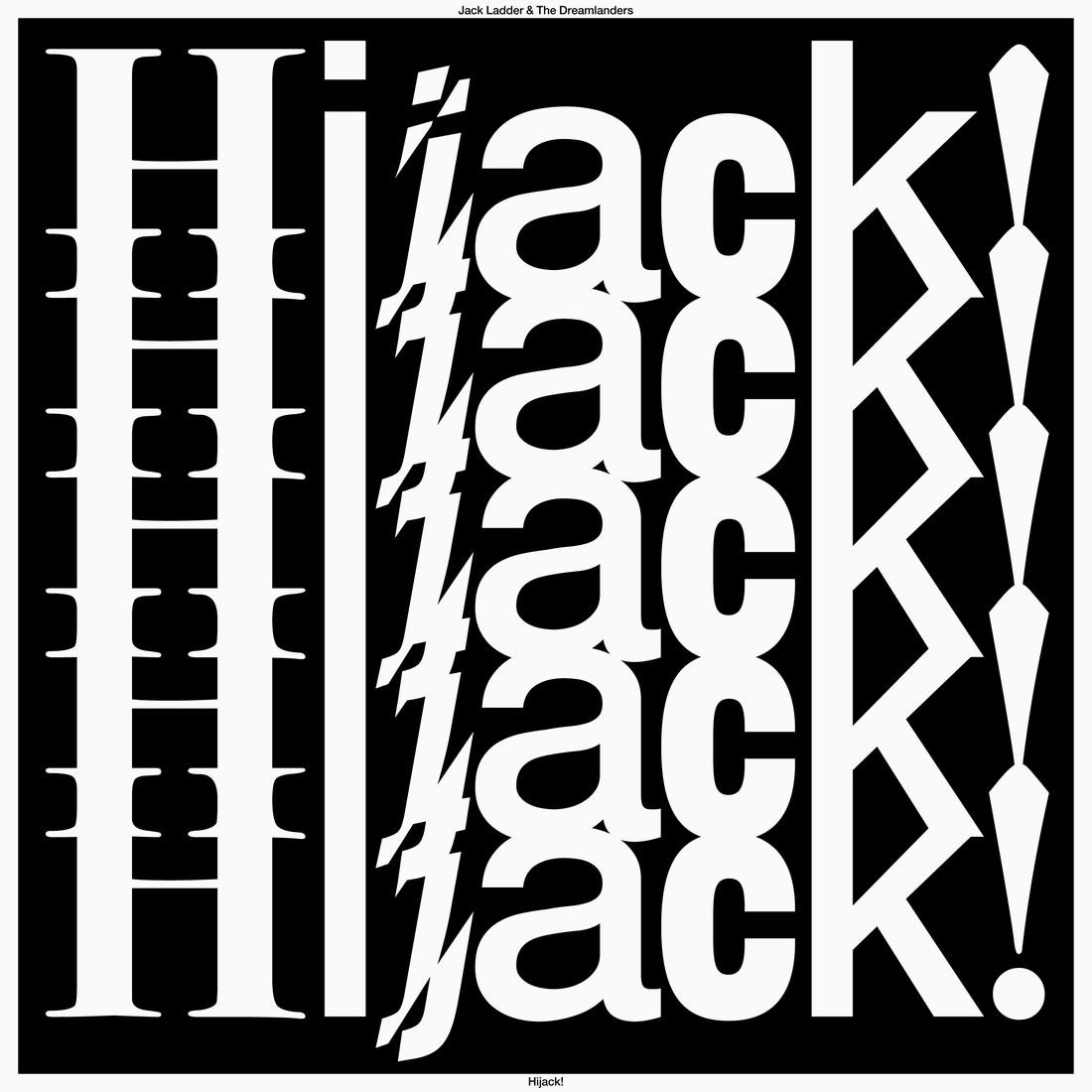 Jack Ladder and the Dreamlanders new album 2021 Hijack