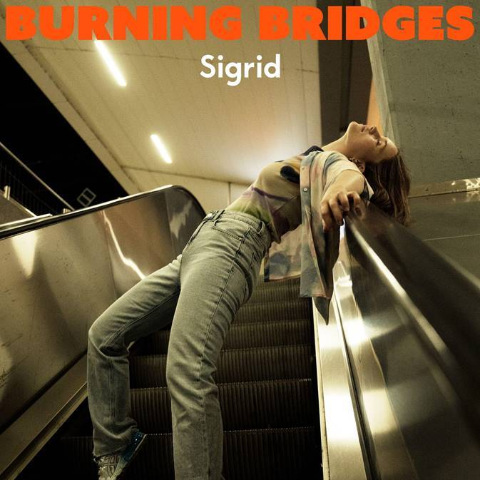 Sigrid - Burning Bridges