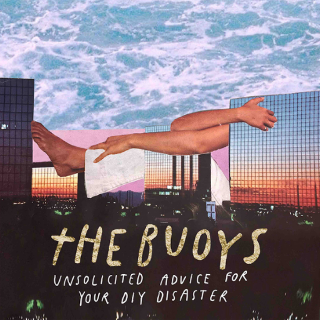 The Buoys Unsolicited Advice for Your DIY Disaster EP